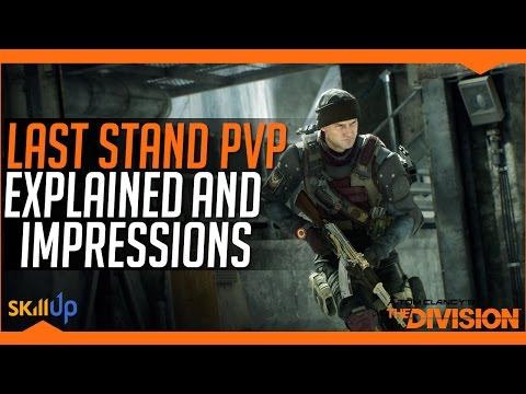 The Division | Last Stand  PVP Explained & Impressions (Patch 1.6 PTS)