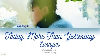 Eunhyuk (은혁) – Today More Than Yesterday (어제보다 오늘 더 널) (Color Coded Lyrics) [Han/Rom/Eng]