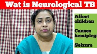 WAT IS NEUROLOGICAL TUBERCULOSIS ?   TUBERCULAR MENINGITIS| TUBERCULOMA|