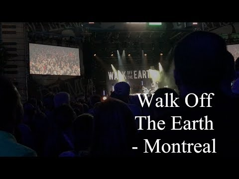 Walk Off The Earth - Montreal