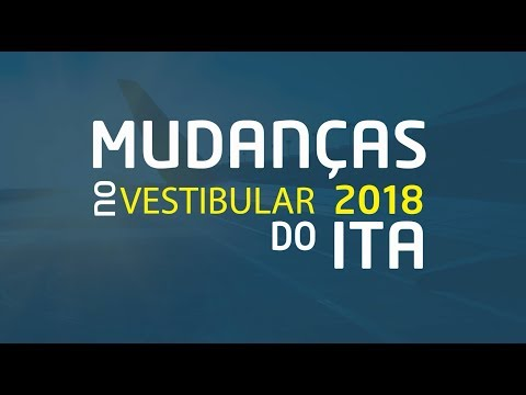 Mudanças no vestibular 2018 do ITA