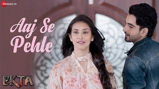Aaj Se Pehale by Armaan Malik Mp3 Song Download