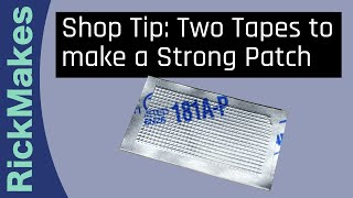 Shop Tip: Two Tapes to make a Strong Patch