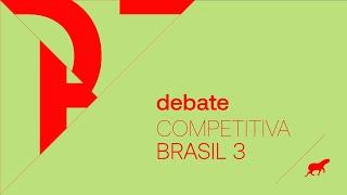 Debate :: Competitiva Brasil 3