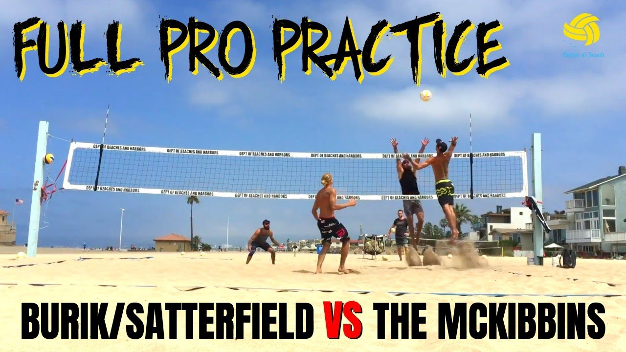 Men S Beach Volleyball Full Practice With The Pros Burik Satterfield Vs The Mckibbin Brothers Youtube