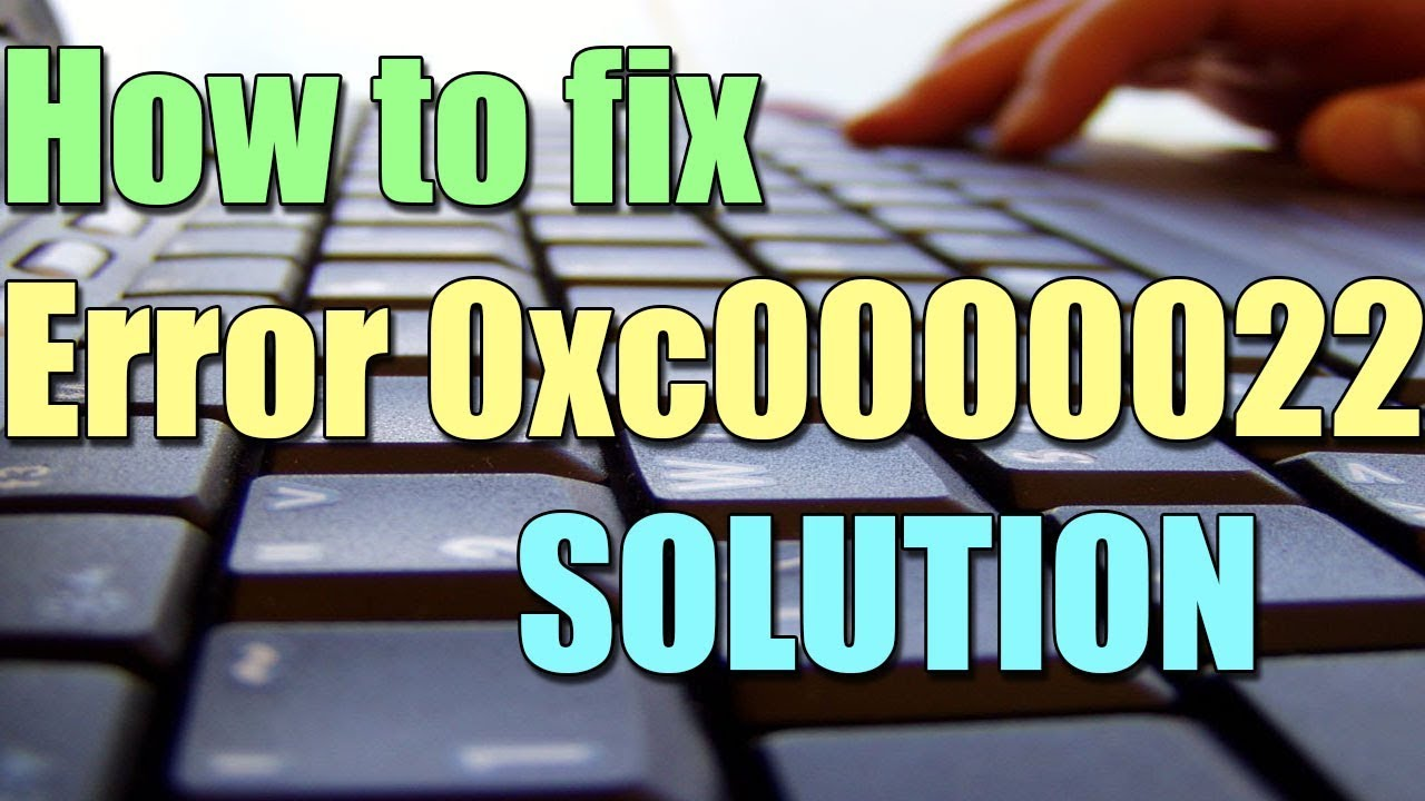 How to fix Error 0xc0000022 works 99% of the time and with 3 simple
