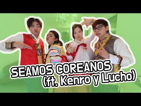 SEAMOS COREANOS (ft.KENRO Y LUCHO)