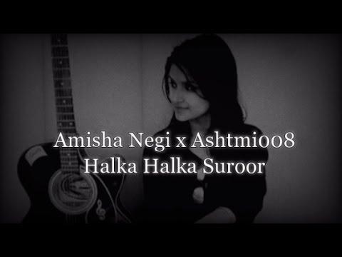 AshTmi008 x Amisha Negi - Halka Halka Suroor  ll  Future Bass  ll  Download from Description