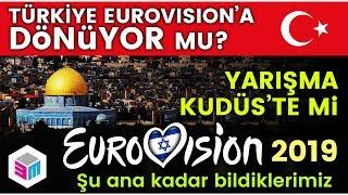 2019 Eurovision Şarkı Yarışması Hakkında Şu Ana Kadar Bildiklerimiz!
