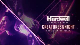 Hardwell & Austin Mahone - Creatures Of The Night (Madison Mars Remix)