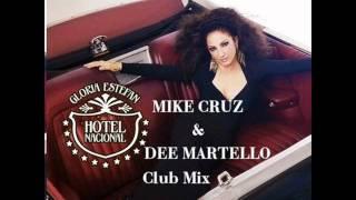 Gloria Estefan - Hotel Nacional - Mike Cruz & Dee Martello Club Mix