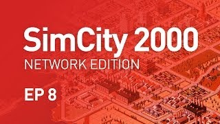 EP 8 - SimCity 2000 Network Edition (1080p)