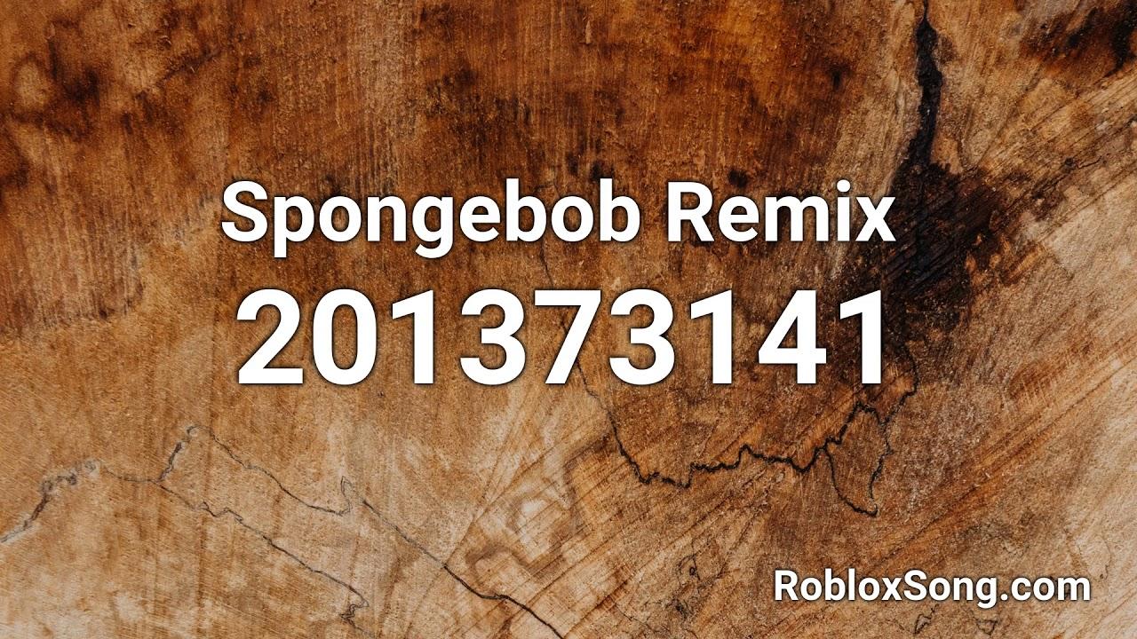 Roblox Music Codes Spongebob Remix