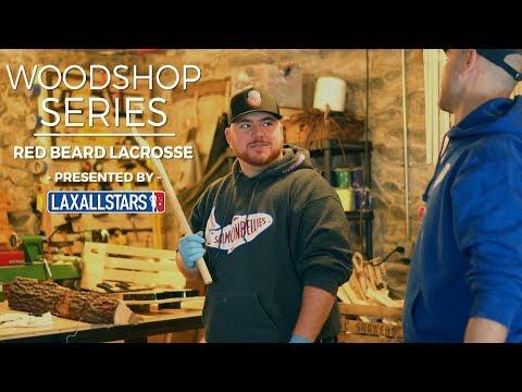 Lacrosse Woodshop Series: Ep. 2 Red Beard Lacrosse