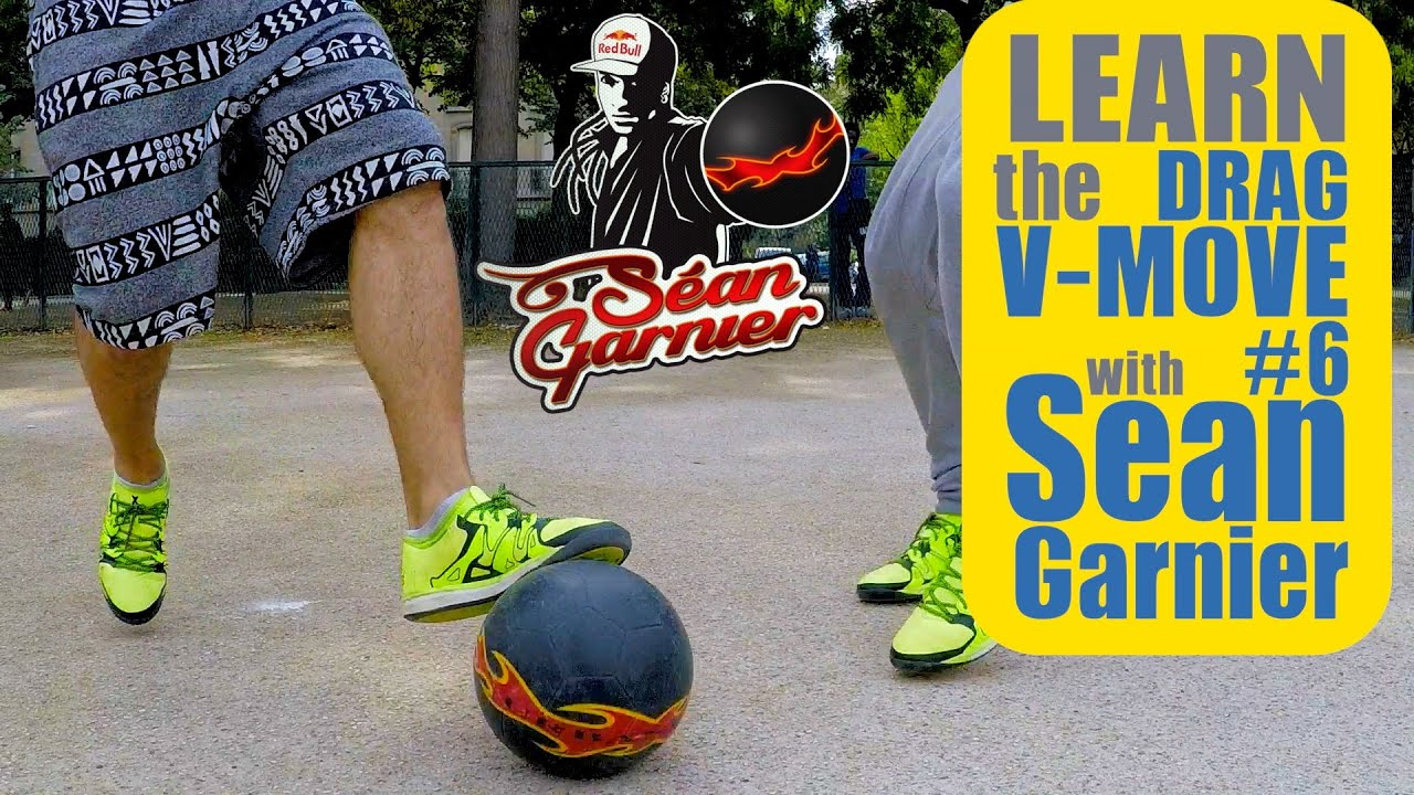 332168b171  6 DRAG V-MOVE Futsal TUTORIAL! BE A CHAMPION with Séan Garnier   seanfreestyle