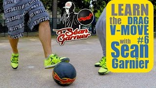 #6 DRAG V-MOVE Futsal TUTORIAL! BE A CHAMPION with Séan Garnier @seanfreestyle
