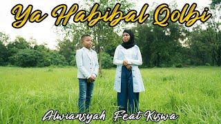 YA HABIBAL QOLBI - Alwiansyah feat Kiswa ( Official Video Klip )