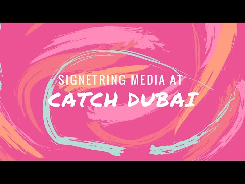 SignetRing Media at Catch Dubai
