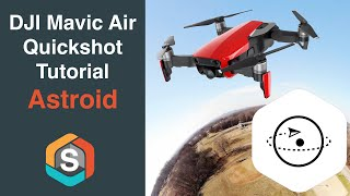 DJI Quick Shot Tutorial Series - Astroid