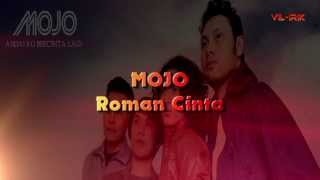 Repeat youtube video Mojo - Roman Cinta (Lirik)