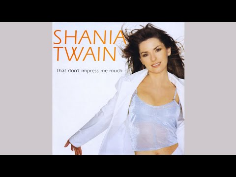 Shania Twain - That Don't Impress Me Much (Southeast Asia Mix) [Dance Mix Instrumental]
