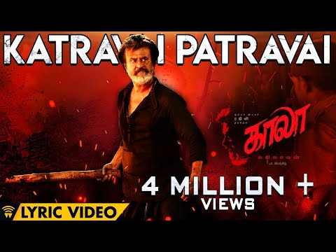 Mix - Katravai Patravai - Lyric Video | Kaala (Tamil) | Rajinikanth | Pa Ranjith | Santhosh Narayanan