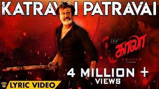 Katravai Patravai - Lyric Video | Kaala (Tamil) | Rajinikanth | Pa Ranjith | Santhosh Narayanan