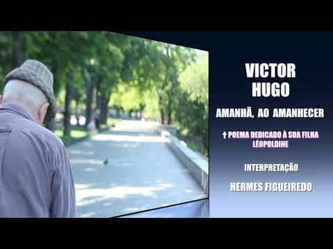 """#Poesia - [Victor Hugo] """"Amanhã ao Amanhecer"""""""