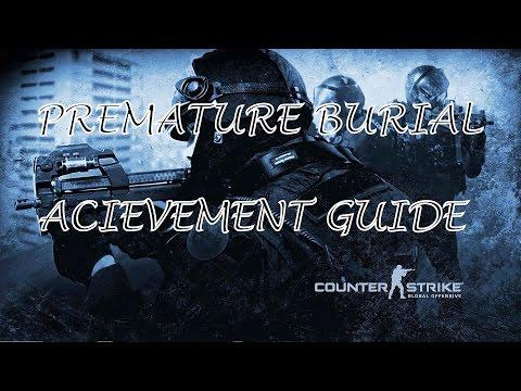CS:GO Premature Burial Achievement Guide