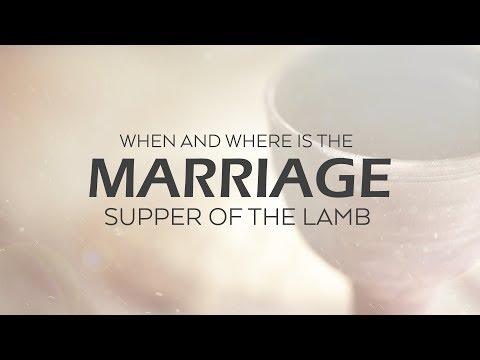 When and where will the marriage supper of the Lamb take place?