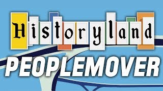 Historyland - The Peoplemover