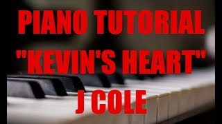 Piano Tutorial For J Cole Kevins Heart By illwiill