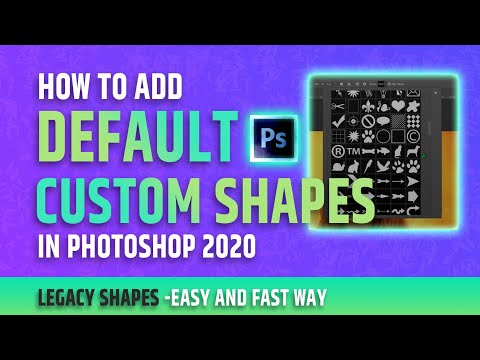 How to Add Legacy Custom Shapes to Photoshop 2020
