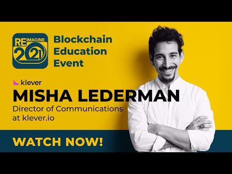 INTERVIEW WITH KLEVER'S MISHA LEDERMAN FROM REIMAGINE 2021 BLOCKCHAIN EVENT