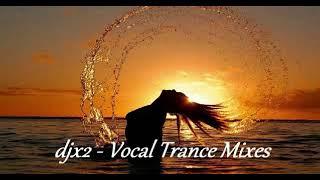 djx2 - Vocal Trance Mix Part 32