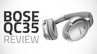 Bose QuietComfort 35 Active Noise Cancelling Headphones Review