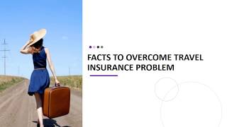 Facts To Overcome Travel Insurance Problem