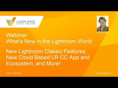 Webinar - Whats New in Lightroom: Lightroom Classic 7, New Cloud-Based Lightroom CC and More!