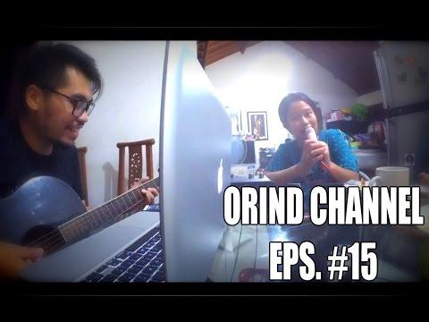 ORIND CHANNEL EPISODE  #15 (Proses kreatif itu bisa dimana saja)