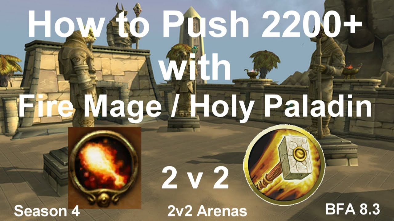 Fire Mage Pvp 8 3 Fire Mage Holy Paladin 2v2 Guide Youtube