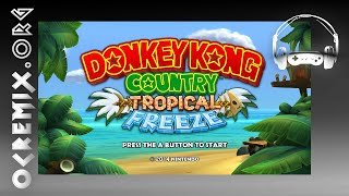 OC ReMix #3194: Donkey Kong Country: Tropical Freeze