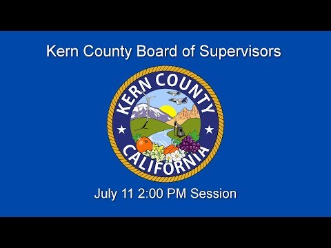 Kern County Board of Supervisors 2 p.m. meeting for July 11, 2017