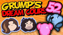 Grump's Dream Course: Larry The Commercial Guy - PART 52 - Game Grumps VS