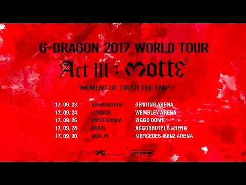 G-DRAGON 2017 WORLD TOUR [ACT III, M.O.T.T.E] IN EUROPE