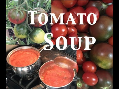 How to Make the Worlds Best Tomato Soup & Preserving the Harvest