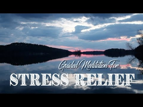 Stress Relief - Guided Meditation To Reduce Stress & Anxiety
