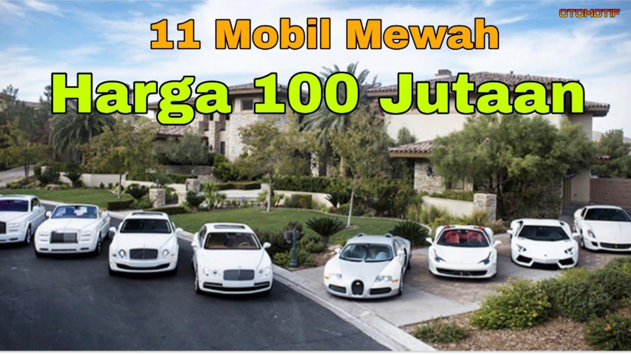11 Mobil Mewah Harga 100 Jutaan Youtube