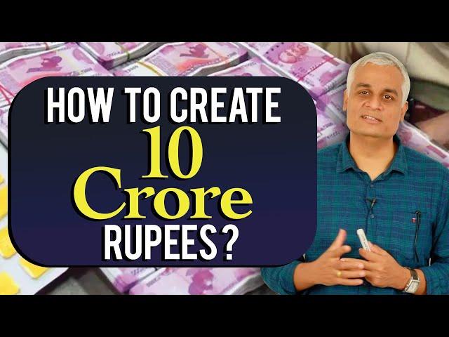 How to Create 10 Crore Rupees ?...