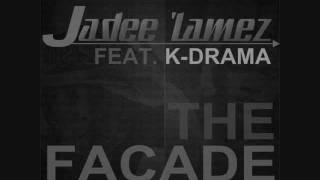 Jadee Lamez - The Facade - feat. K-Drama (@jadeelamez) (@kdrama513)