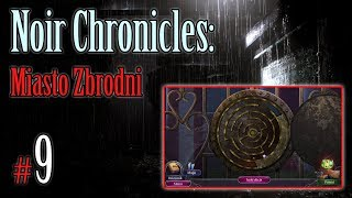 """Let's Play: Noir Chronicles: Miasto Zbrodni odc. 9 - """"Kto jest mordercą?"""" END"""